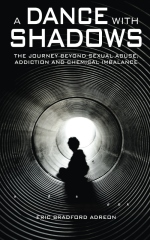 A Dance With Shadows; The Journey Beyond Sexual Abuse, Addiction and Chemical Imbalance