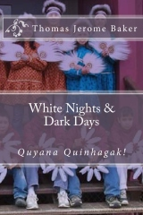 White Nights & Dark Days: Quyana Quinhagak!