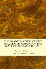 The Grand Masters of Free & Accepted Masons of the State of Alabama 1811-2011
