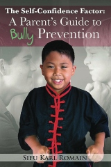 The Self-Confidence Factor: A Parent's Guide to Bully Prevention