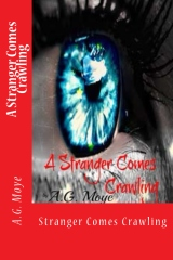 A Stranger Comes Crawling