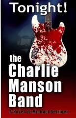 Tonight! The Charlie Manson Band