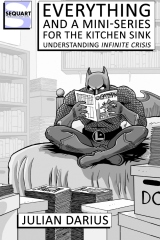 Everything and a Mini-Series for the Kitchen Sink: Understanding Infinite Crisis