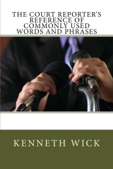 The Court Reporter's Reference of Commonly Used Words and Phrases