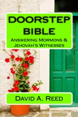 Doorstep Bible Answering Mormons & Jehovah's Witnesses