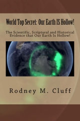 World Top Secret:  Our Earth IS Hollow!