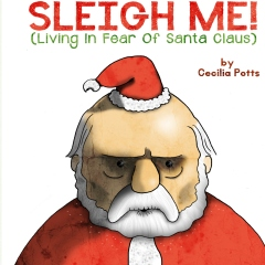 Sleigh Me! (Living in Fear of Santa Claus)