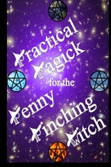 Practical Magick for the Penny Pinching Witch