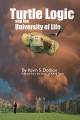 Turtle Logic and the University of Life