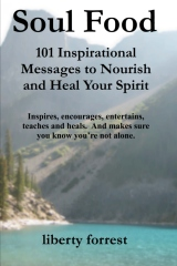 Soul Food: 101 Inspirational Messages to Nourish and Heal Your Spirit
