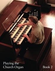 Playing the Church Organ - Book 2