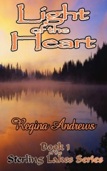 Sterling Lakes Book 1: Light of the Heart by Regina Andrews