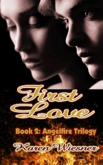 Angelfire Trilogy, Book 2: First Love by Karen Wiesner