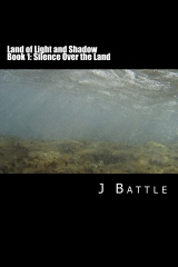 Land of Light and Shadow : Book 1: Silence Over the Land