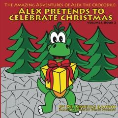 Alex Pretends to Celebrate Christmas