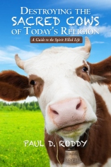 Destroying the Sacred Cows of Today's Religion