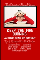 Keep the Fire Burning: Avoiding Teacher Burnout