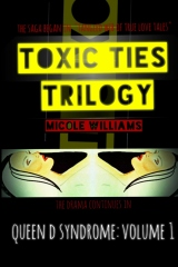 TOXIC TIES TRILOGY: Queen D Syndrome (Volume 1)