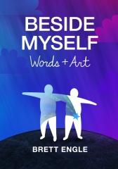 Beside Myself, Words + Art
