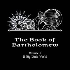 The Book of Bartholomew, Volume 1