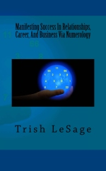 Manifesting Success In Relationships, Career, And Business Via Numerology