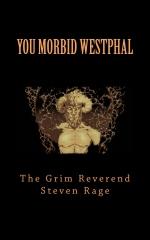 You Morbid Westphal