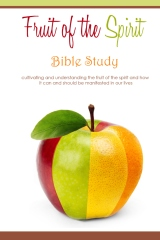 Fruit of the Spirit - Bible Study