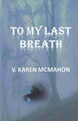 To My Last Breath