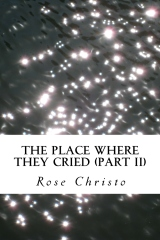 The Place Where They Cried (Part II)