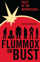 Tales of the Incorrigible: Flummox or Bust