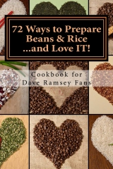 72 Ways to Prepare Beans & Rice...and Love IT!