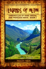 Legends of Altai - Book I - Chronicles of King Argoz and Princess Maya