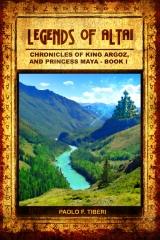 Legends of Altai - Book I - Chronicles of King Argoz and Princess Maya