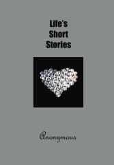 Life's Short Stories