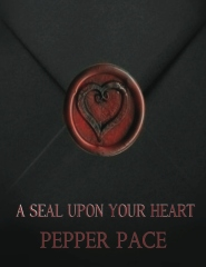 A Seal Upon Your Heart