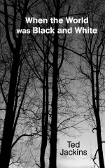 When the World was Black and White