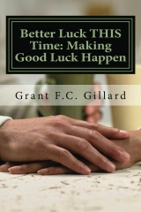 Better Luck THIS Time: Making Good Luck Happen