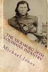 The Vicksburg 28th Louisiana Infantry