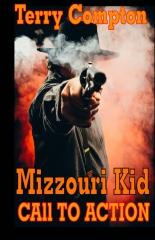 The Mizzouri Kid   Call To Action