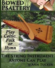 Bowed Psaltery: The String Instrument Anyone Can Play - Play Celtic, Folk or Hymn