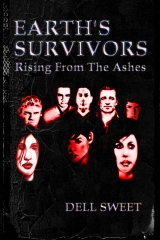 Earth's Survivors Book One: Rising From The Ashes