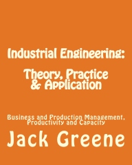 Industrial Engineering: Theory, Practice & Application
