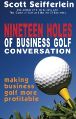 Nineteen Holes of Business Golf Conversation