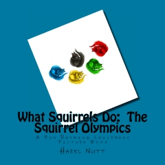 What Squirrels Do:  The Squirrel Olympics