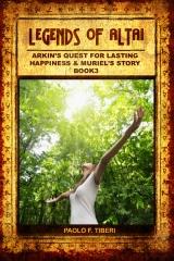 Legends of Altai - Book III - Arkin's Quest for Lasting Happiness