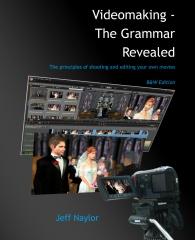 Videomaking - The Grammar Revealed