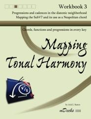 Mapping Tonal Harmony Workbook 3
