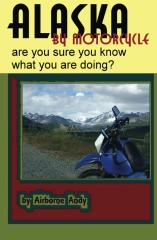 Alaska by Motorcycle - are you sure you know what you are doing?