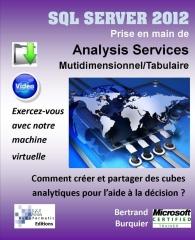 SQL SERVER 2012. Prise en main de Analysis Services Multidimensionnel et Tabulaire