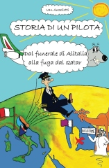STORIA DI UN PILOTA, dal funerale di Alitalia alla fuga dal Qatar